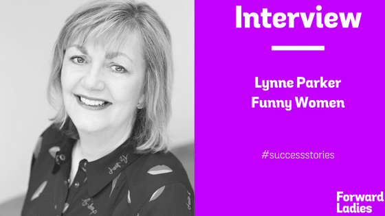 SUCCESS STORIES: AN INTERVIEW WITH LYNNE PARKER OF FUNNY WOMEN